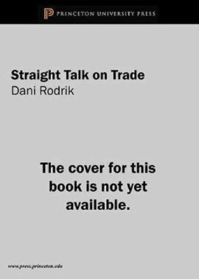 Straight Talk on Trade Dani Rodrik 9780691177847