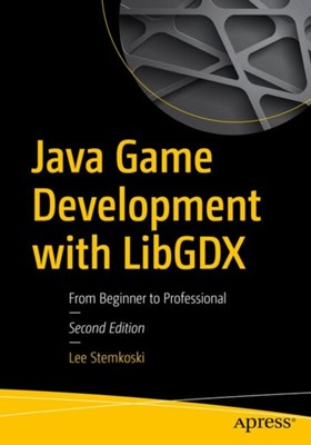 Java Game Development with LibGDX Lee Stemkoski 9781484233238