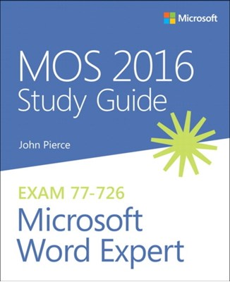MOS 2016 Study Guide for Microsoft Word Expert John Pierce 9780735699359
