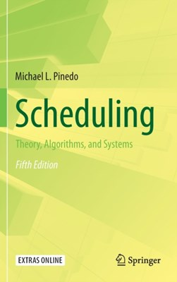 Scheduling Michael L. Pinedo 9783319265780