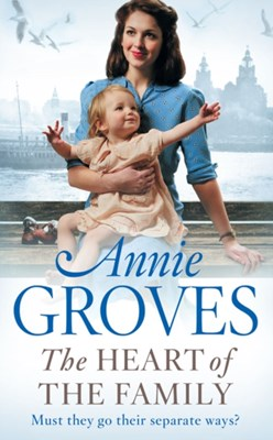 The Heart of the Family Annie Groves 9780007265909