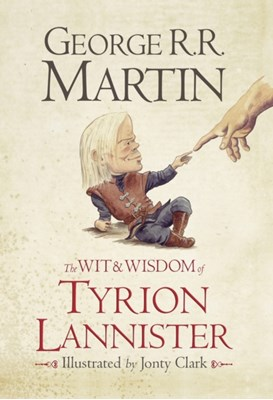 The Wit & Wisdom of Tyrion Lannister George R. R. Martin 9780007532322