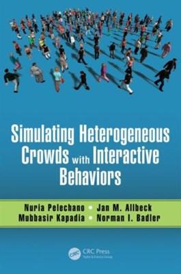 Simulating Heterogeneous Crowds with Interactive Behaviors  9781498730365