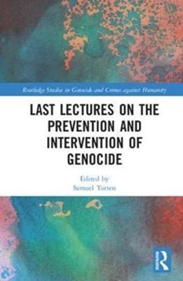 Last Lectures on the Prevention and Intervention of Genocide  9781138221673