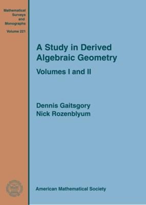 A Study in Derived Algebraic Geometry Dennis Gaitsgory, Nick Rozenblyum 9781470435684