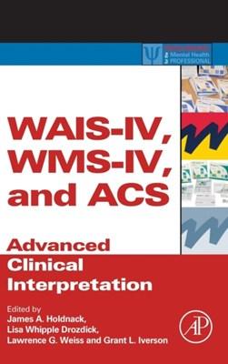 WAIS-IV, WMS-IV, and ACS  9780123869340