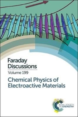 Chemical Physics of Electroactive Materials  9781782629511