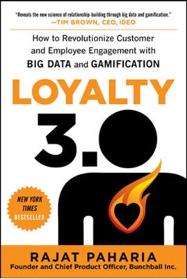 Loyalty 3.0: How to Revolutionize Customer and Employee Engagement with Big Data and Gamification Rajat Paharia 9780071813372