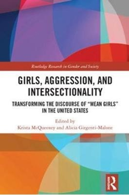 Girls, Aggression, and Intersectionality  9781138059313