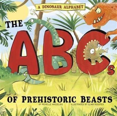 A Dinosaur Alphabet Michelle M. Hasselius 9781474724425