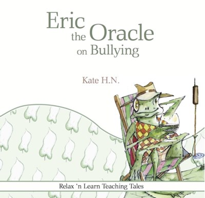 Eric the Oracle on Bullying H. N. Kate 9780992915742