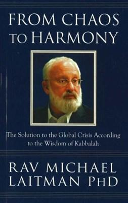 From Chaos to Harmony Rav Michael Laitman 9780978159047