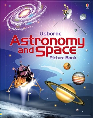 Astronomy and Space Picture Book Emily Bone, Hazel Maskell 9781409599876