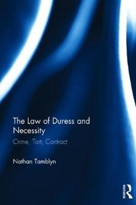 The Law of Duress and Necessity Nathan Tamblyn 9781138297999