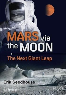 Mars via the Moon Erik Seedhouse 9783319218878