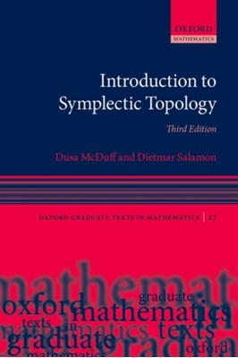 Introduction to Symplectic Topology Dusa (Professor of Mathematics McDuff, Dietmar (Professor of Mathematics Salamon 9780198794905