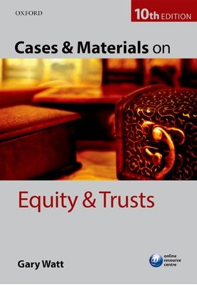 Cases & Materials on Equity & Trusts Gary (Professor of Law Watt 9780198737650