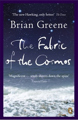 The Fabric of the Cosmos Brian Greene 9780141011110