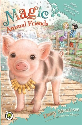 Magic Animal Friends: Millie Picklesnout's Wild Ride Daisy Meadows 9781408341193