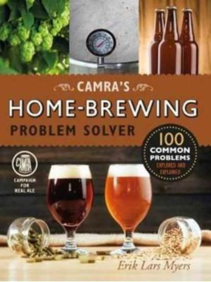 Camra's Home-Brewing Problem Solver Erik Lars Myers 9781852493479