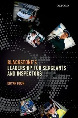 Leadership for Sergeants and Inspectors Bryan (Training Advisor and former Superintendent Boon 9780198719939