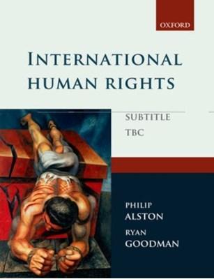 International Human Rights Philip (New York University Law School) Alston, Ryan (New York University Law School) Goodman 9780199578726