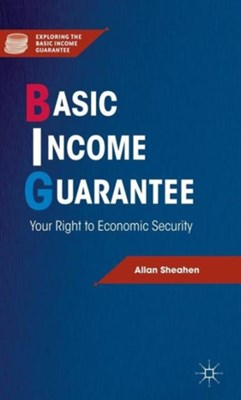 Basic Income Guarantee Allan Sheahen, A. Sheahen 9781137005700
