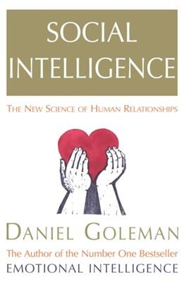 Social Intelligence Daniel Goleman 9780099464921