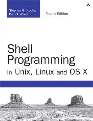 Shell Programming in Unix, Linux and OS X Patrick Wood, Stephen G. Kochan 9780134496009
