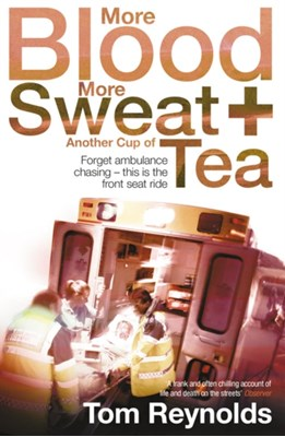 More Blood, More Sweat and Another Cup of Tea Tom Reynolds 9780007334872