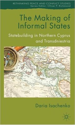 The Making of Informal States Daria Isachenko 9780230360594
