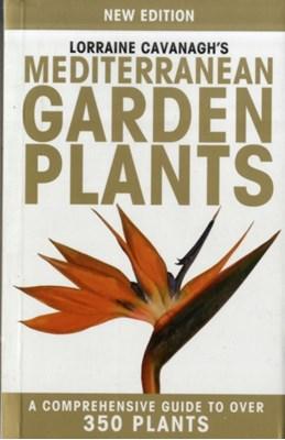 Lorraine Cavanagh's Mediterranean Garden Plants Lorraine Cavanagh 9788489954816