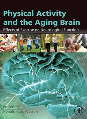 Physical Activity and the Aging Brain  9780128050941