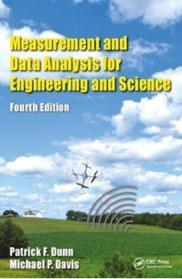 Measurement and Data Analysis for Engineering and Science Patrick F Dunn, Michael P. Davis 9781138050860