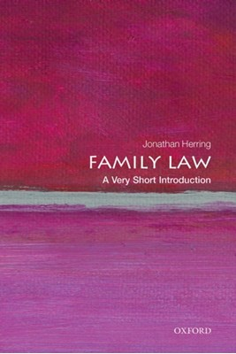 Family Law: A Very Short Introduction Jonathan (Professor of Law Herring 9780199668526