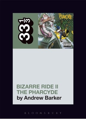 The Pharcyde's Bizarre Ride II the Pharcyde Andrew (Independent Scholar Barker 9781501321276
