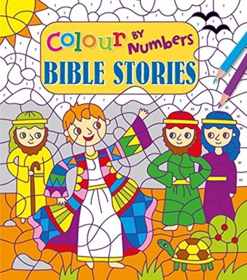 Colour by Numbers: Bible Stories Lizzy Doyle 9781784289805