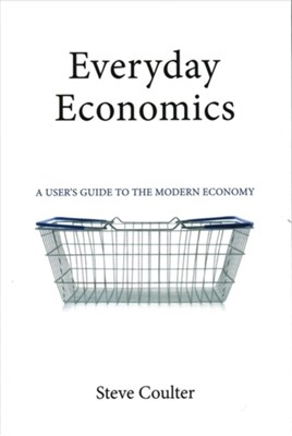 Everyday Economics Steve Coulter, Steve (London School of Economics) Coulter 9781911116363