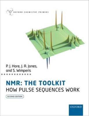 NMR: The Toolkit Peter (Professor of Chemistry Hore, Jonathan (Head of Teaching Jones, Stephen (Professor of Magnetic Resonance Wimperis 9780198703426