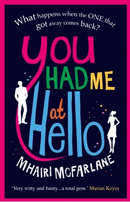 You Had Me At Hello Mhairi McFarlane 9780007488056