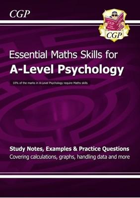A-Level Psychology: Essential Maths Skills CGP Books 9781847623249