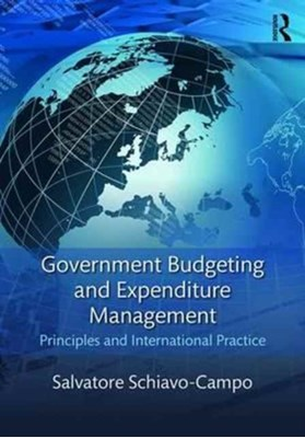 Government Budgeting and Expenditure Management Salvatore (The World Bank Schiavo-Campo, Salvatore Schiavo-Campo 9781138183414