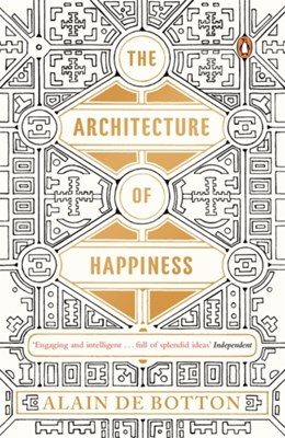 The Architecture of Happiness Alain de Botton 9780241970058