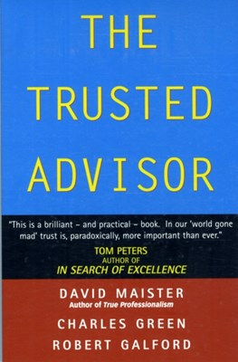 The Trusted Advisor David H. Maister, Robert Galford, Charles Green 9780743207768
