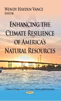 Enhancing the Climate Resilience of Americas Natural Resources  9781634635882