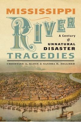Mississippi River Tragedies Christine A. Klein, Sandra B. Zellmer 9781479825387