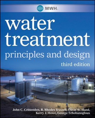 MWH's Water Treatment Kerry J. Howe, R. Rhodes Trussell, George Tchobanoglous, John C. Crittenden, MWH, David W. Hand 9780470405390