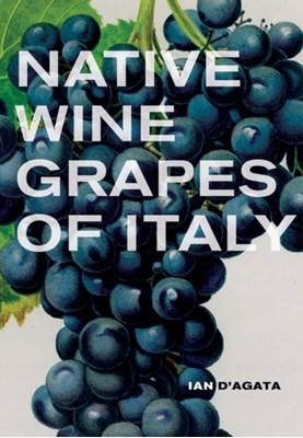 Native Wine Grapes of Italy Ian D'Agata 9780520272262