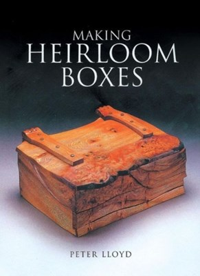 Making Heirloom Boxes Peter Lloyd 9781861081766