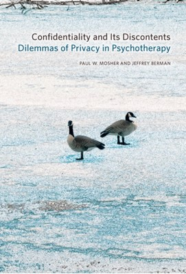 Confidentiality and Its Discontents Jeffrey Berman, Paul W. Mosher 9780823265091